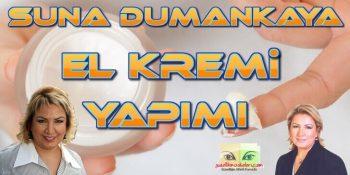 Suna Dumankaya El Kremi Yapımı