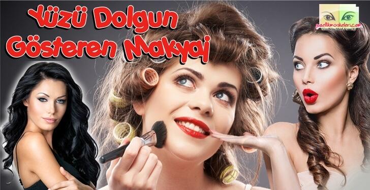 Yüzü Dolgun Gösteren Makyaj Nasıl Yapılır?