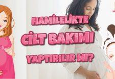 Hamilelikte Cilt Bakımı Yaptırılır mı?